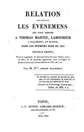 Relation concernant les évènemens qui sont arrivés à Thomas Martin, laboureur à Gallardon, en Beauce, dans les premiers mois de 1816