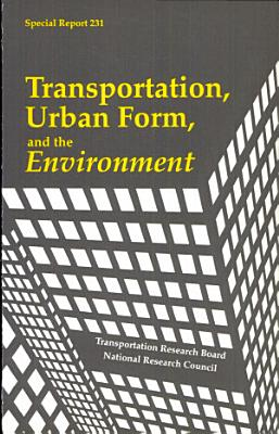 Transportation, Urban Form, and the Environment