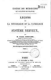Leçons sur la physiologie et la pathologie du système nerveux: Volume1