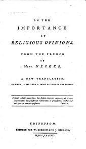 On the importance of religious opinions ... a new translation, to which is prefixed a short account of the author