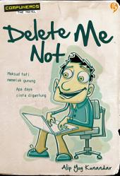 Delete Me Not