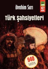 Türk Şahsiyetleri: Dededen Toruna Miras Eser....