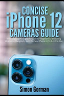 Concise IPhone 12 Cameras Guide