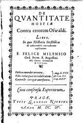 De Qvantitate Hostiae Contra errorem Oswaldi Liber: In quo Historia Seefeldica de admirabili Sacramento explicatur