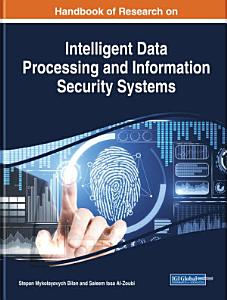 Handbook of Research on Intelligent Data Processing and Information Security Systems PDF