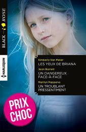 Les yeux de Briana - Un dangereux face-à-face - Un troublant pressentiment: (promotion)