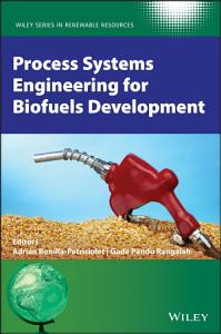 Process Systems Engineering for Biofuels Development