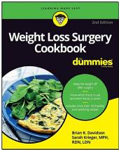 Weight Loss Surgery Cookbook For Dummies: Edition 2