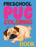 Preschool Pug Coloring Book