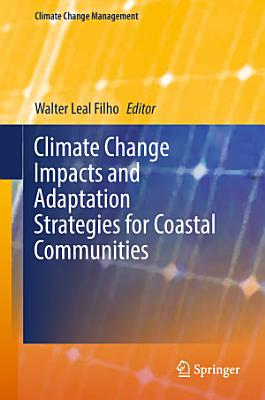 Climate Change Impacts and Adaptation Strategies for Coastal Communities PDF