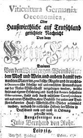 Viticultura Germaniæ œconomica, oder hauswirthschaftliche auf Teutschland gerichtete Nachricht von dem Weinbau: Band 1
