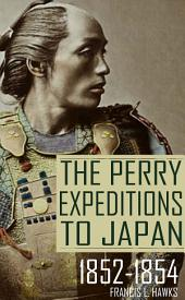 The Perry Expeditions to Japan: 1852-1854 (Abridged, Annotated)