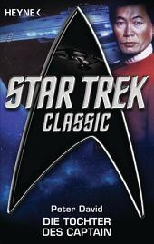Star Trek - Classic: Die Tochter des Captain: Roman