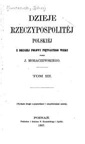 Dzieje Rzeczypospolitej Polskiej, przez Jędrzejn Moraczewskiego: Tomy 3-4