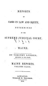 Reports of Cases in Law and Equity Determined by the Supreme Judicial Court of Maine: Volumes 42-43