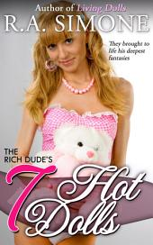 The Rich Dude's 7 Hot Dolls (Pretty Young Things)