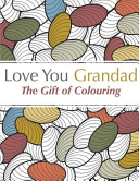 Love You Grandad The Gift Of Colouring Book PDF