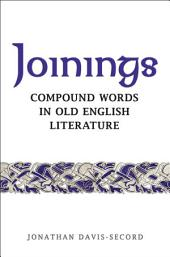 Joinings: Compound Words in Old English Literature