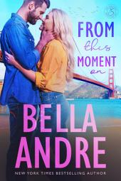 From This Moment On: The Sullivans, Book 2: (Contemporary Romance)