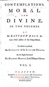 Contemplations, moral and divine ...: To which is prefixed, an Account of his life and death