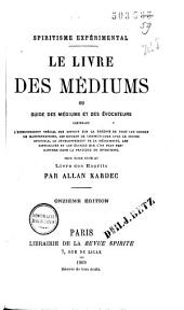 """""""Le livre des médiums"""", ou Guide des médiums et des évocateurs ... pour faire suite au Livre des Esprits"""