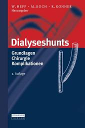 Dialyseshunts: Grundlagen - Chirurgie - Komplikationen, Ausgabe 2