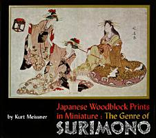Japanese Woodblock Prints in Miniature  The Genre of Surimon PDF