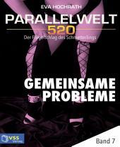 Parallelwelt 520 - Band 7 - Gemeinsame Probleme: Der Flügelschlag des Schmetterlings