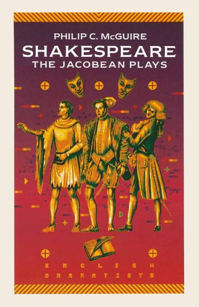 Shakespeare  The Jacobean Plays