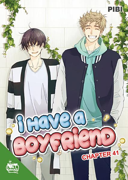 I Have A Boyfriend Chapter 41