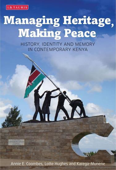 Managing Heritage  Making Peace PDF