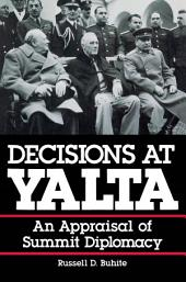Decisions at Yalta: An Appraisal of Summit Diplomacy