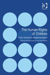 The Human Rights of Children: From Visions to Implementation