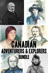 Canadian Adventurers and Explorers Bundle: David Thompson / Vilhjalmur Stefansson / Samuel de Champlain / John Franklin / George Simpson / Phyllis Munday