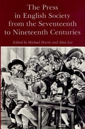 The Press in English Society from the Seventeenth to Nineteenth Centuries