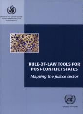 Rule-of-law Tools for Post-conflict States: Mapping the Justice Sector