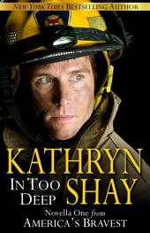 In Too Deep (America's Bravest, Book 1)