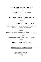 Acts and resolutions passed at the second annual session of the Legislative Assembly of the Territory of Utah: begun and held on the second Monday of December, A.D. 1852, at Great Salt Lake City : also the Constitution of the State of Deseret and the ordinances of said state now in force in the Territory of Utah