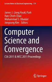 Computer Science and Convergence: CSA 2011 & WCC 2011 Proceedings