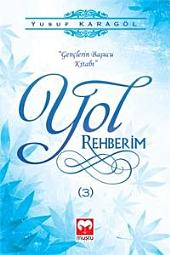 Yol Rehberim 3 (Gençlerin Başvuru Kitabı)