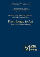 From Logic to Art: Themes from Nelson Goodman