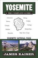 Yosemite  The Complete Guide  Yosemite National Park