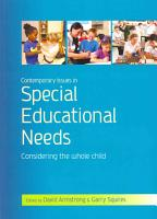 Contemporary Issues In Special Educational Needs  Considering The Whole Child PDF