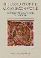 The Lost Art of the Anglo Saxon World PDF