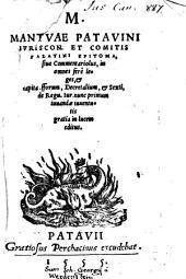 Marci Mantuae Epitoma sive commentariolus in omnes fere leges et capita fforum, decretalium et sexti, de regu. iur