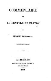 Commentaire sur le Cratyle de Platon par C. Lenormant. [With the text.]