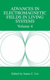 Advances in Electromagnetic Fields in Living Systems: Volume 4