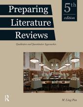 Preparing Literature Reviews: Qualitative and Quantitative Approaches, Edition 5