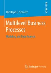 Multilevel Business Processes: Modeling and Data Analysis