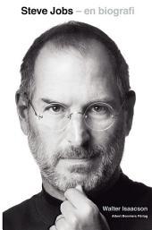 Steve Jobs - en biografi: En biografi
